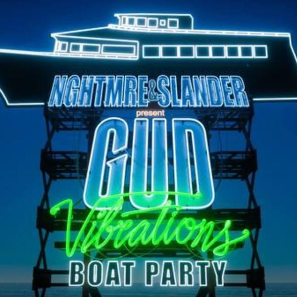 NGHTMRE & SLANDER Present: Gud Vibrations Boat Party Image