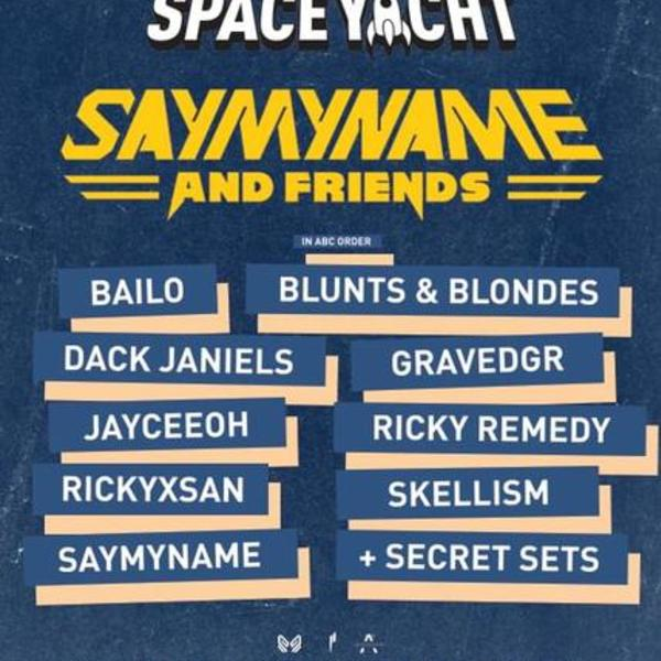 Space Yacht Presents: SAYMYNAME & Friends 2018 Image