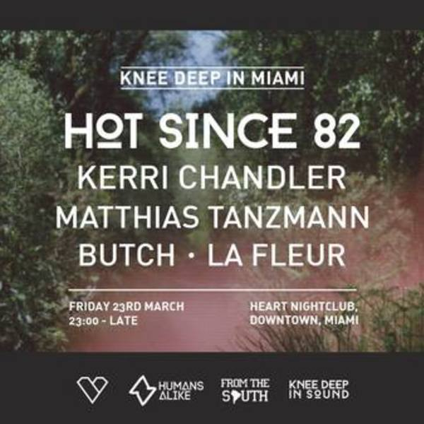 Hot Since 82 presents KNEE DEEP in MIAMI Image