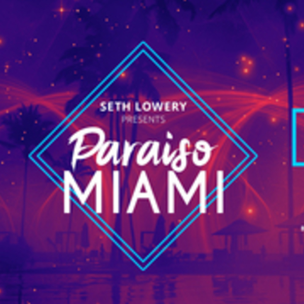 Seth Lowery presents #ParaisoMiami Image