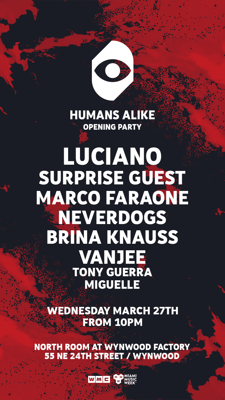Humans Alike Opening with Luciano & Friends  Image
