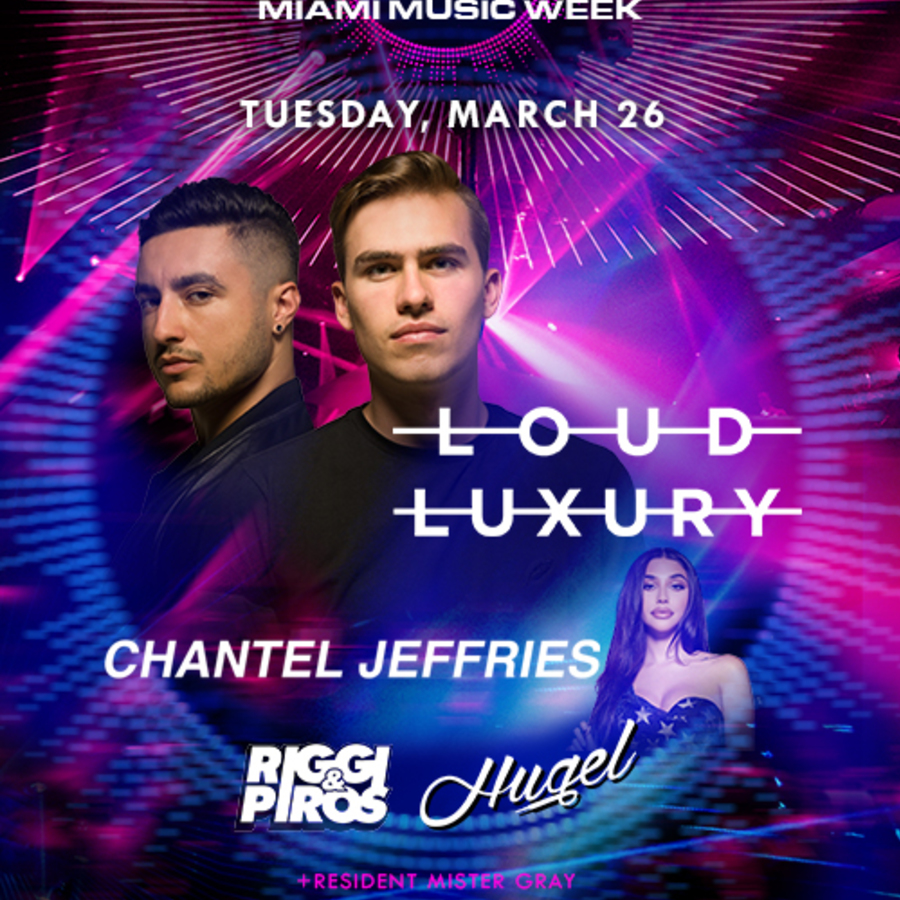 Loud Luxury, Chantel Jeffries, Riggi & Piros, Hugel Image