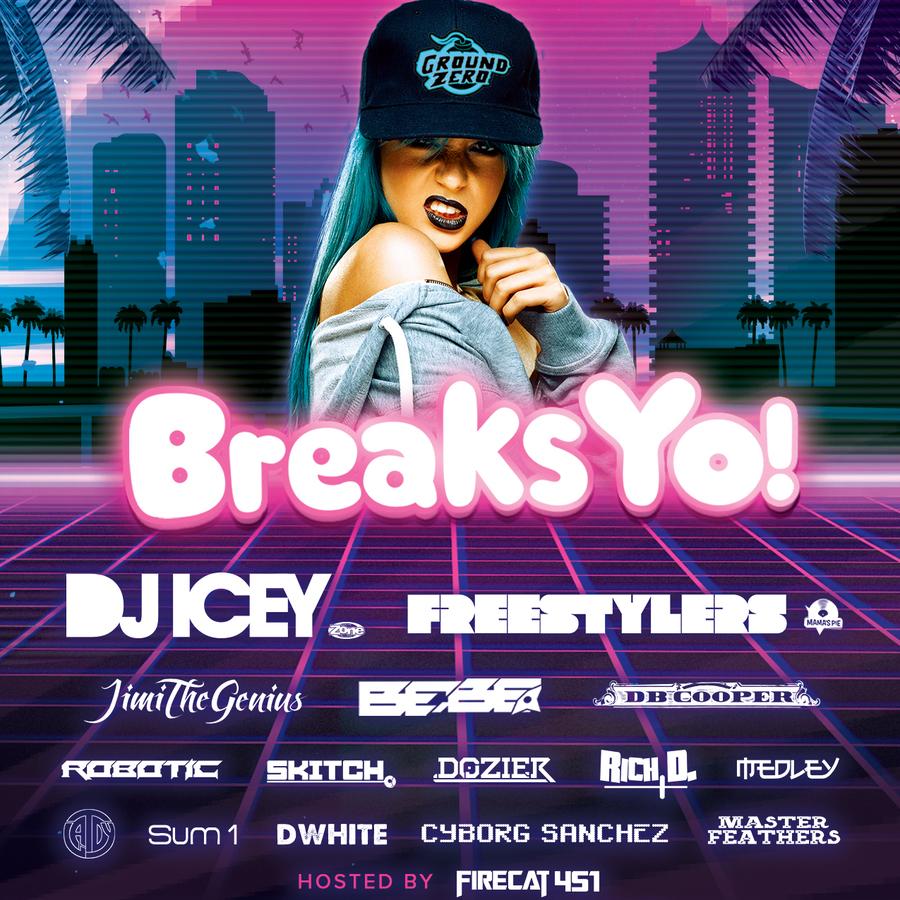 Breaks Yo! MMW w DJ ICEY + FREESTYLERS Image