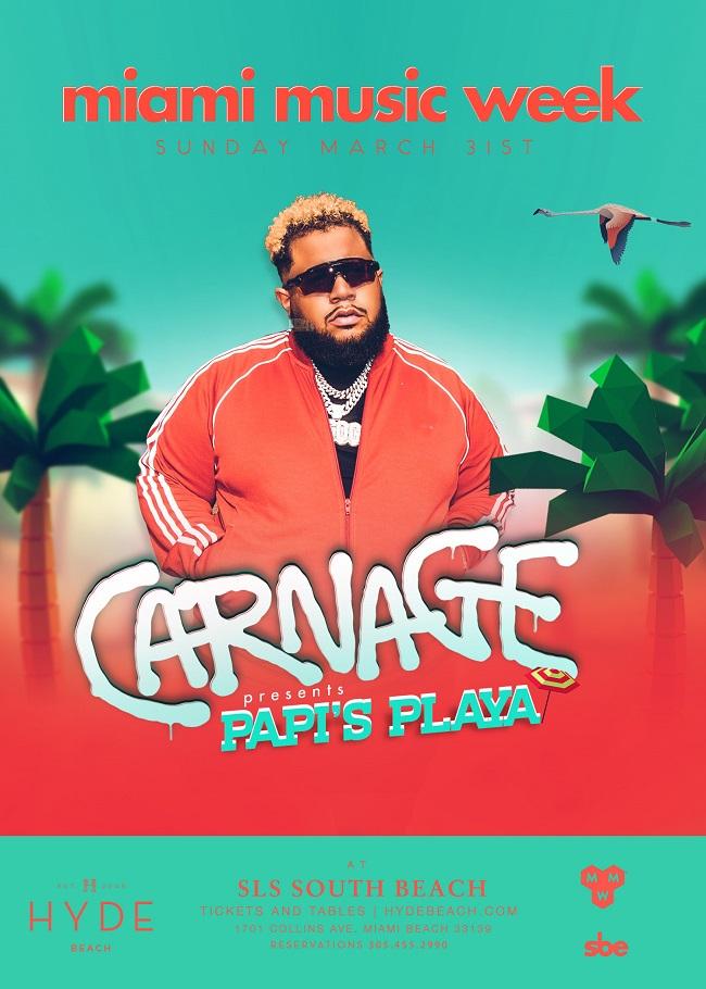 Miami Music Week - CARNAGE PRESENTS PAPI'S PLAYA Image