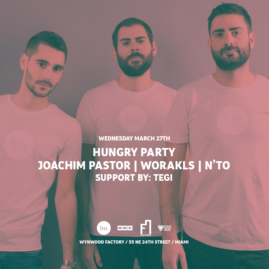 Hungry Party feat. Joachim Pastor - Worakls - N'to (East Room) Flyer