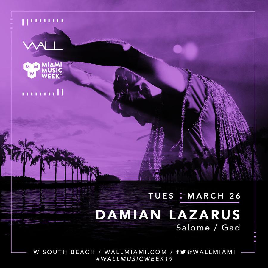 Miami Music Week - Damian Lazarus + Salome + GAD 3.26.19 #WALLmusicweek19 Image