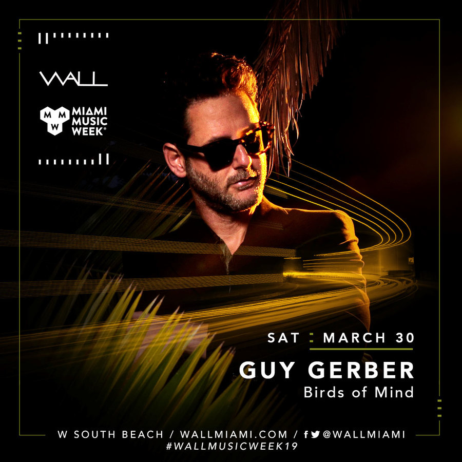 Miami Music Week - Guy Gerber + Birds of Mind 3.30.19 #WALLmusicweek19 Image