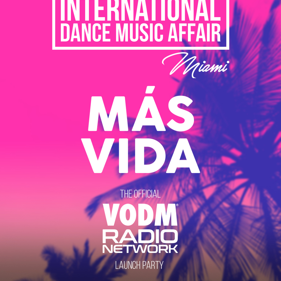 """MÁS VIDA"" An International Dance Music Affair Miami - Official VODM Radio Launch Image"