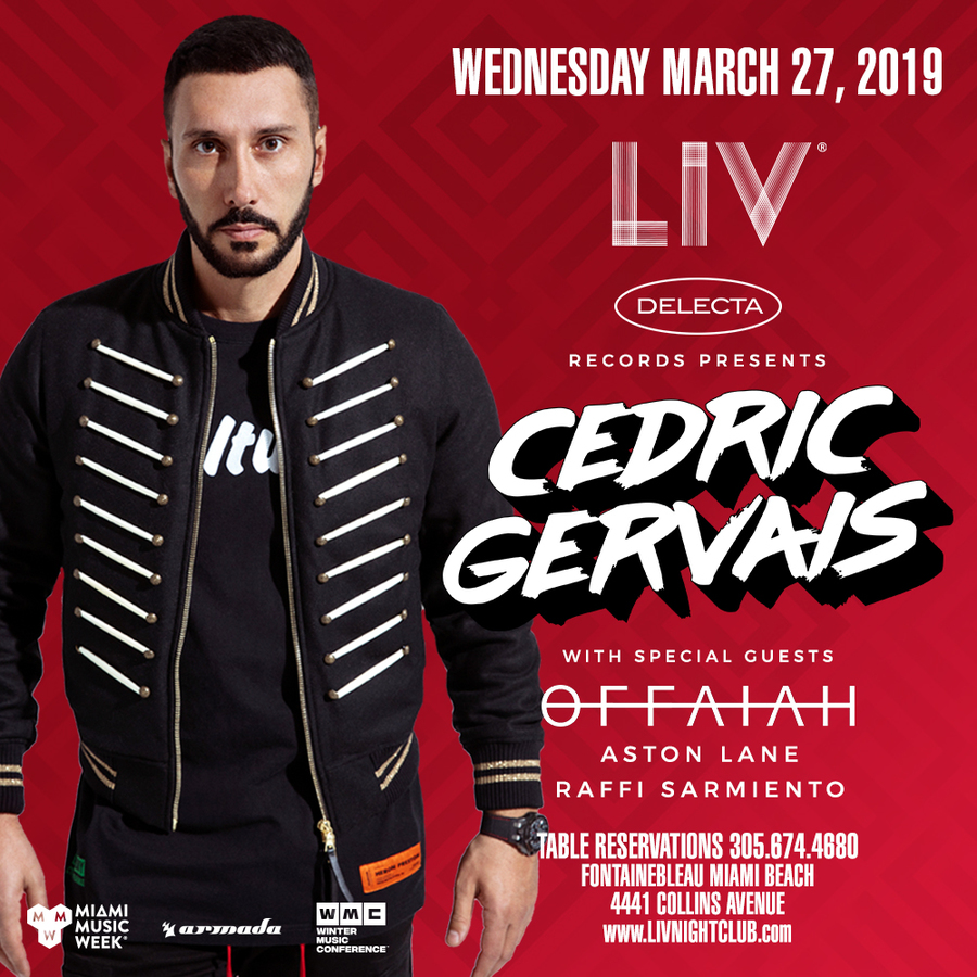 Cedric Gervais LIV - Miami Music Week - Wed. March 27th Image